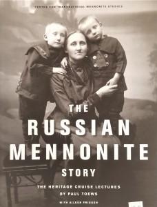 The Russian Mennonite Story - Paul Toews