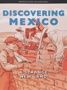Vol. 2 Discovering Mexico - Mennonite History for Young People