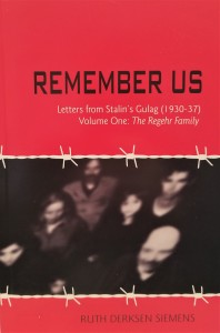 Remember Us Letters from Stalin's Gulag (1930-37) Volume One: The Regehr Family - Ruth Dersken Siemens