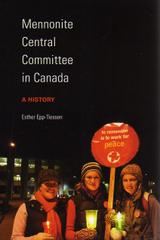 Mennonite Central Committee in Canada - A History - Esther Epp-Tiessen